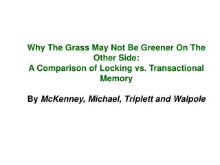 Why The Grass May Not Be Greener On The Other Side: A Comparison of Locking vs. Transactional Memory  By McKenney, Micha