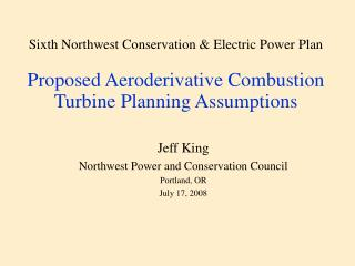 Jeff King Northwest Power and Conservation Council Portland, OR July 17, 2008