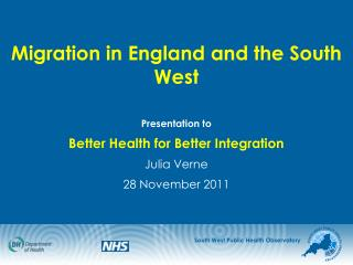 Migration in England and the South West Presentation to Better Health for Better Integration