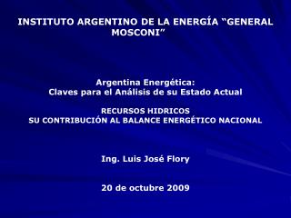 "INSTITUTO ARGENTINO DE LA ENERGÍA ""GENERAL MOSCONI"" Argentina Energética:"