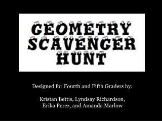 Designed for Fourth and Fifth Graders by: Kristan Bettis, Lyndsay Richardson,