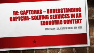 RE:  Captchas  � Understanding  Captcha - Solving services in an economic context