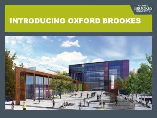 INTRODUCING OXFORD BROOKES