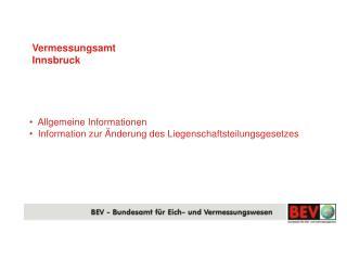 Allgemeine Informationen   Information zur Änderung des Liegenschaftsteilungsgesetzes