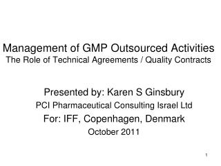 Management of GMP Outsourced Activities The Role of Technical Agreements / Quality Contracts