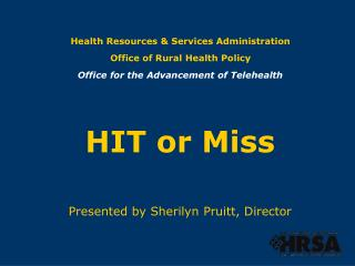 Health Resources  Services Administration  Office of Rural Health Policy  Office for the Advancement of Telehealth