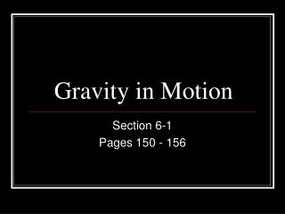Gravity in Motion
