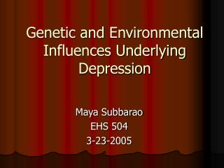 Genetic and Environmental Influences Underlying Depression
