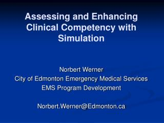 Assessing and Enhancing Clinical Competency with Simulation