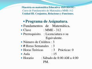 Programa de Asignatura . Fundamentos   de    Matem�tica . Clave               : MME - 312