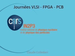 Journées VLSI - FPGA - PCB