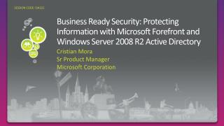 Business Ready Security: Protecting Information with Microsoft Forefront and Windows Server 2008 R2 Active Directory