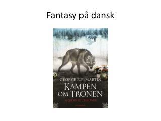 Fantasy p� dansk