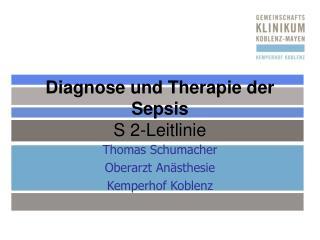 Diagnose und Therapie der Sepsis S 2-Leitlinie
