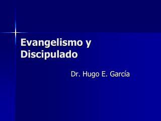Evangelismo y Discipulado