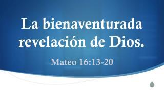 La bienaventurada revelación de Dios .