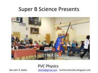 Super B Science Presents