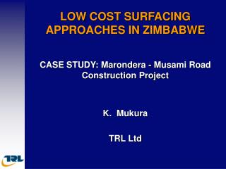 LOW COST SURFACING APPROACHES IN ZIMBABWE