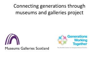 Connecting generations through museums and galleries project