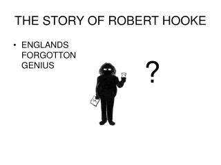 THE STORY OF ROBERT HOOKE
