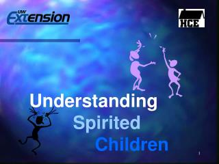 Understanding  Spirited Children