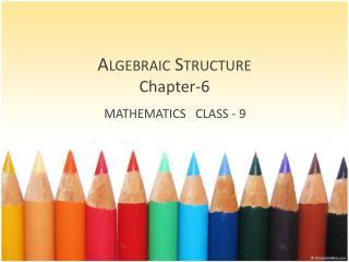 Algebraic Structure Chapter -6