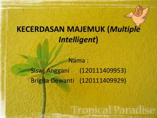 KECERDASAN MAJEMUK ( Multiple Intelligent )