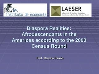 Diaspora Realities: Afrodescendants in the Americas according to the 2000 Census Round