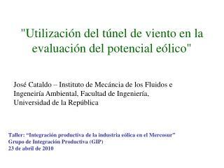 """""""Utilización del túnel de viento en la evaluación del potencial eólico"""""""
