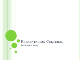 Presentación Cultural