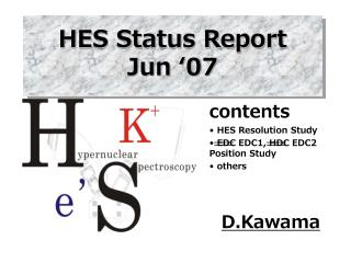HES Status Report Jun �07