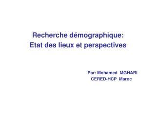 Recherche démographique:  Etat des lieux et perspectives