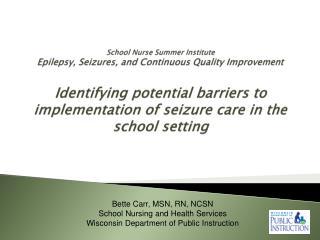 Bette Carr, MSN, RN, NCSN School Nursing and Health Services