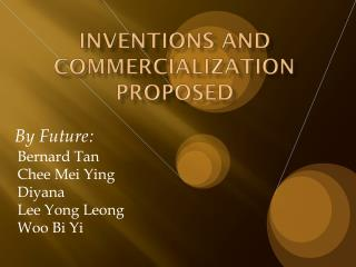 Inventions and Commercialization Proposed