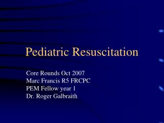 Pediatric Resuscitation