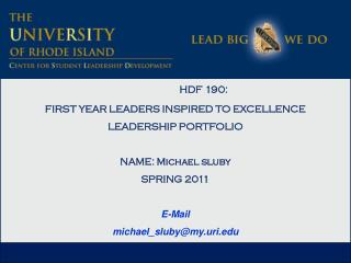 HDF 190:  FIRST YEAR LEADERS INSPIRED TO EXCELLENCE LEADERSHIP PORTFOLIO NAME: Michael sluby