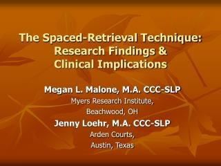 The Spaced-Retrieval Technique: Research Findings &  Clinical Implications
