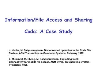 Information/File Access and Sharing Coda: A Case Study