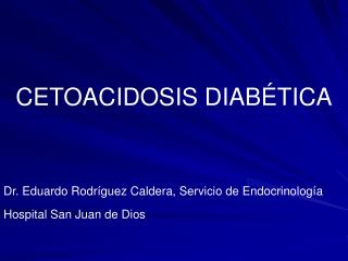 CETOACIDOSIS DIAB�TICA