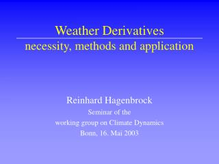 Weather Derivatives necessity, methods and application