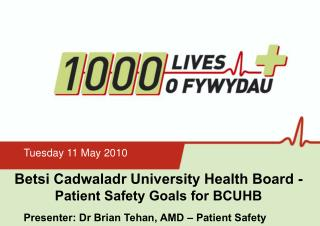 Betsi Cadwaladr University Health Board -  Patient Safety Goals for BCUHB