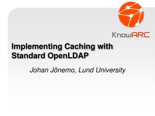 Implementing Caching with Standard OpenLDAP