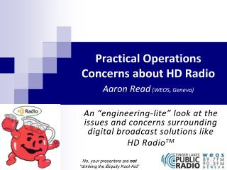 Practical Operations Concerns about HD Radio Aaron Read  (WEOS, Geneva)