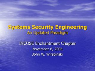 Systems Security Engineering An Updated Paradigm