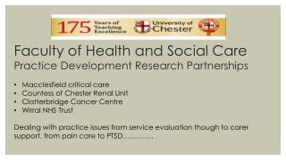 Faculty  of Health and Social Care  Practice Development Research Partnerships