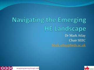 Navigating the Emerging HE Landscape