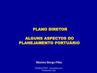 PLANO DIRETOR      ALGUNS ASPECTOS DO PLANEJAMENTO PORTUÁRIO