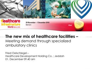 The new mix of healthcare facilities – Meeting demand through specialized ambulatory clinics