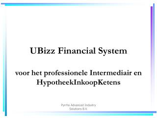 UBizz Financial System voor het professionele Intermediair en HypotheekInkoopKetens