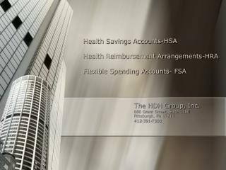 Health Savings Accounts-HSA  Health Reimbursement Arrangements-HRA Flexible Spending Accounts- FSA
